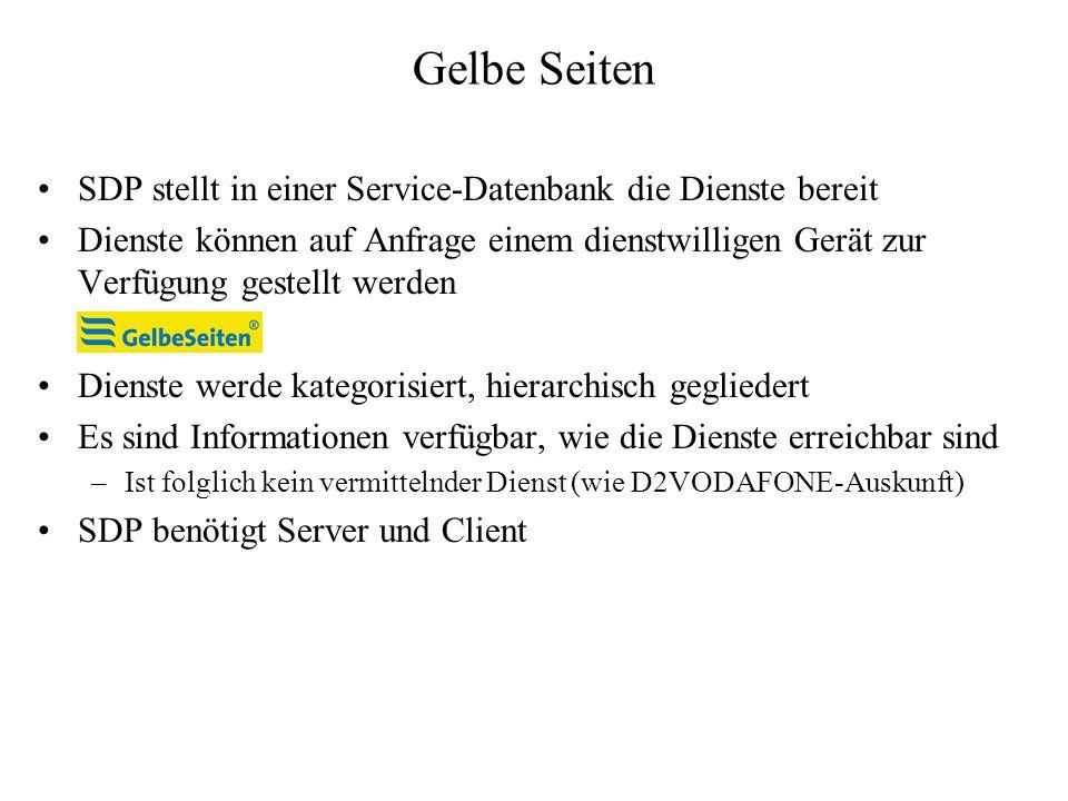 Beispiel für die Verwendung von SDP Verbindung mittels L2CAP herstellen Nach Service fragen –Nach einer spezifischen Serviceklasse fragen –Services durchsuchen (browse) Aber SDP bietet keine Mechanismen, um gefundene Services auch nutzen zu können – dazu Protokolle höher in Hierachie notwendig
