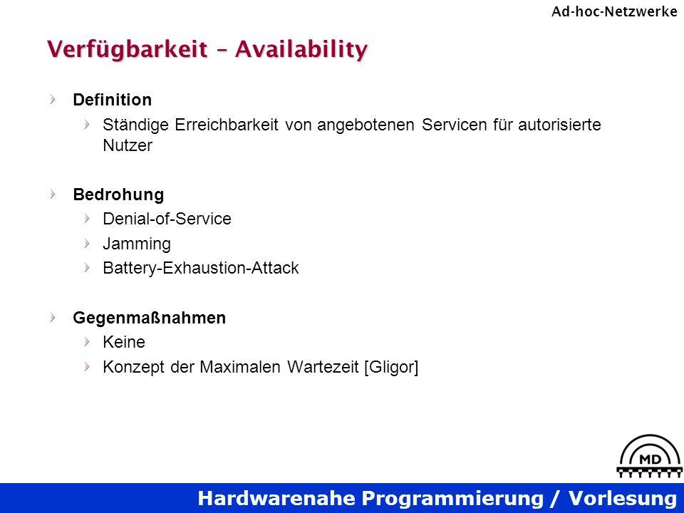 Hardwarenahe Programmierung / Vorlesung Ad-hoc-Netzwerke Verfügbarkeit – Availability Definition Ständige Erreichbarkeit von angebotenen Servicen für