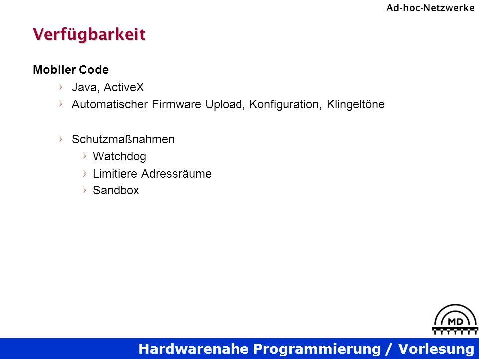 Hardwarenahe Programmierung / Vorlesung Ad-hoc-NetzwerkeVerfügbarkeit Mobiler Code Java, ActiveX Automatischer Firmware Upload, Konfiguration, Klingel