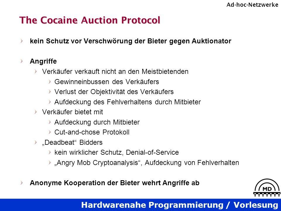 Hardwarenahe Programmierung / Vorlesung Ad-hoc-Netzwerke The Cocaine Auction Protocol kein Schutz vor Verschwörung der Bieter gegen Auktionator Angrif