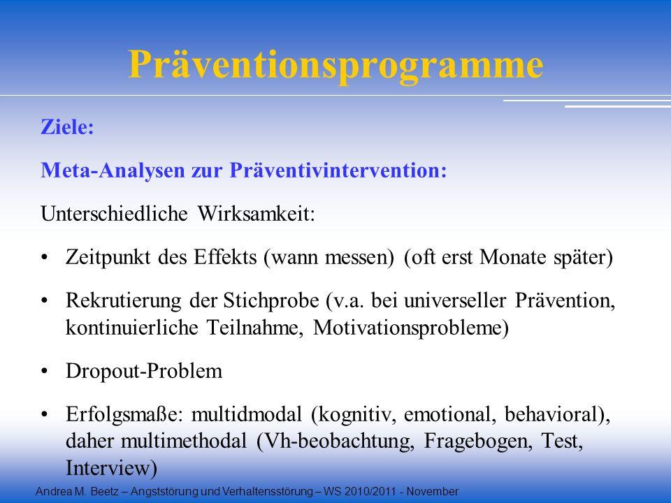 Andrea M. Beetz – Angststörung und Verhaltensstörung – WS 2010/2011 - November Präventionsprogramme Ziele: Meta-Analysen zur Präventivintervention: Un