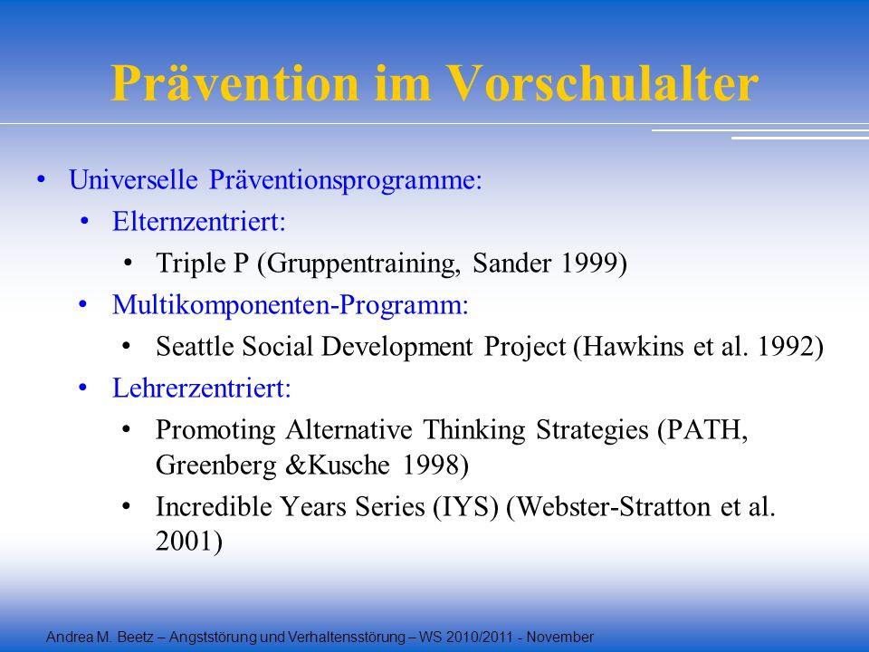 Andrea M. Beetz – Angststörung und Verhaltensstörung – WS 2010/2011 - November Prävention im Vorschulalter Universelle Präventionsprogramme: Elternzen