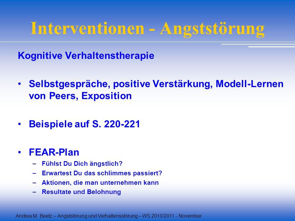 Andrea M. Beetz – Angststörung und Verhaltensstörung – WS 2010/2011 - November Interventionen - Angststörung Kognitive Verhaltenstherapie Selbstgesprä