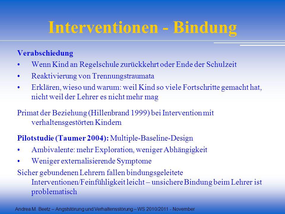 Andrea M. Beetz – Angststörung und Verhaltensstörung – WS 2010/2011 - November Interventionen - Bindung Verabschiedung Wenn Kind an Regelschule zurück