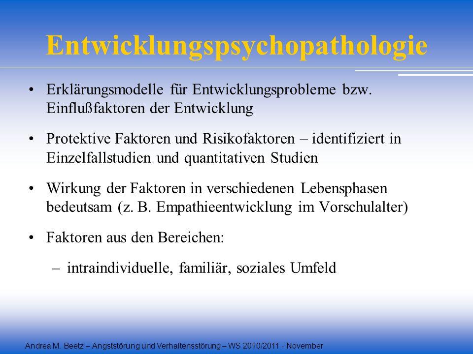 Entwicklungspsychopathologie Erklärungsmodelle für Entwicklungsprobleme bzw. Einflußfaktoren der Entwicklung Protektive Faktoren und Risikofaktoren –