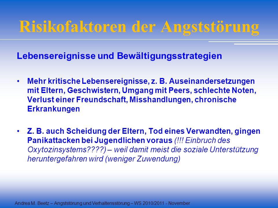 Andrea M. Beetz – Angststörung und Verhaltensstörung – WS 2010/2011 - November Risikofaktoren der Angststörung Lebensereignisse und Bewältigungsstrate