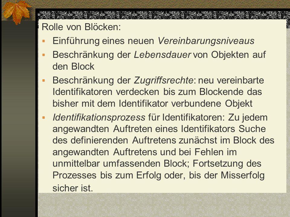 Rolle von Blöcken: Einführung eines neuen Vereinbarungsniveaus Beschränkung der Lebensdauer von Objekten auf den Block Beschränkung der Zugriffsrechte