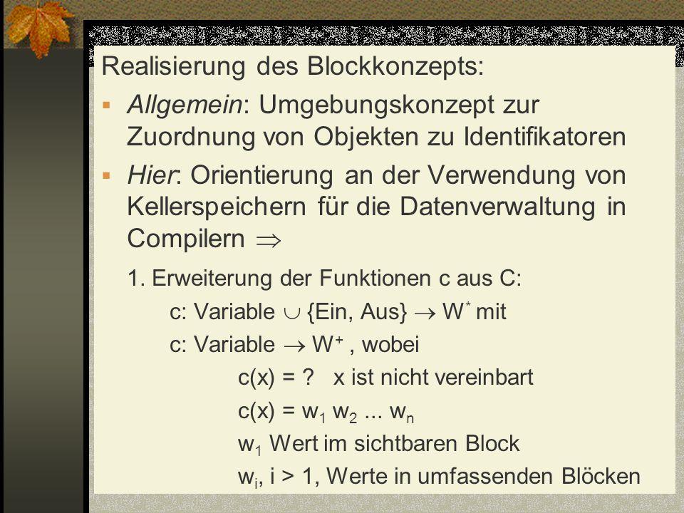 Realisierung des Blockkonzepts: Allgemein: Umgebungskonzept zur Zuordnung von Objekten zu Identifikatoren Hier: Orientierung an der Verwendung von Kel