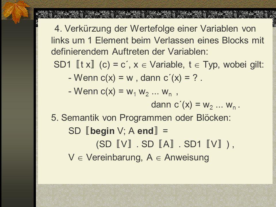 4. Verkürzung der Wertefolge einer Variablen von links um 1 Element beim Verlassen eines Blocks mit definierendem Auftreten der Variablen: SD1 t x (c)
