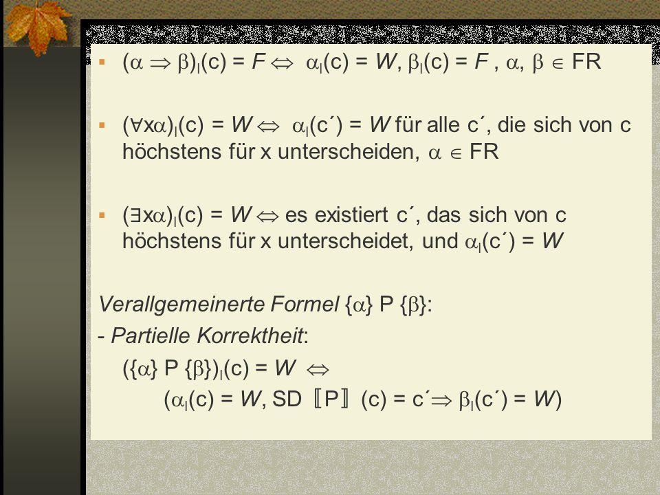 ( ) I (c) = F I (c) = W, I (c) = F,, FR ( x ) I (c) = W I (c´) = W für alle c´, die sich von c höchstens für x unterscheiden, FR ( x ) I (c) = W es ex