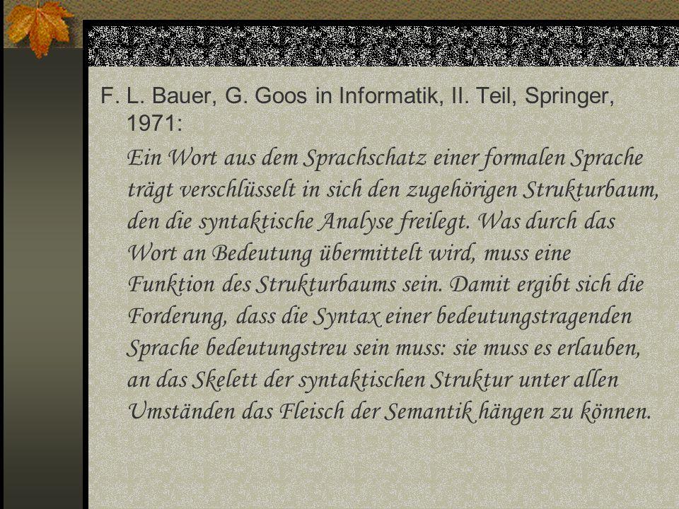 F. L. Bauer, G. Goos in Informatik, II. Teil, Springer, 1971: Ein Wort aus dem Sprachschatz einer formalen Sprache trägt verschlüsselt in sich den zug