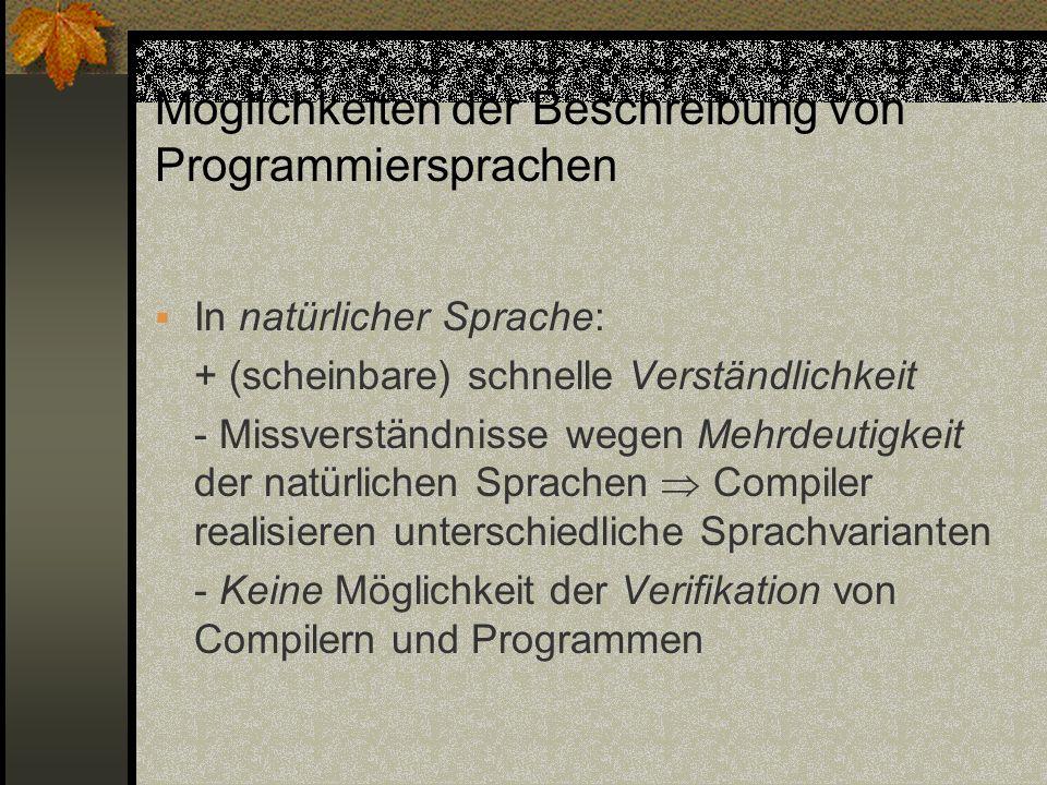 Formalisierte Beschreibung: - Anspruchsvolles Kenntnisniveau der Anwender bzgl.