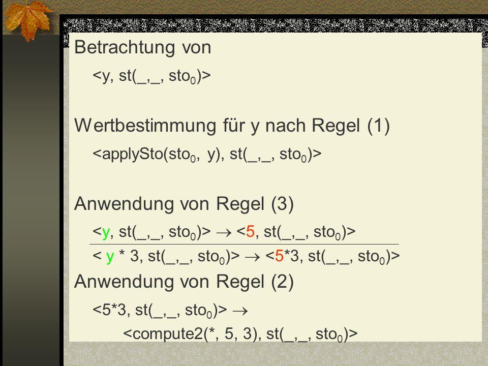 Betrachtung von Wertbestimmung für y nach Regel (1) Anwendung von Regel (3) Anwendung von Regel (2)