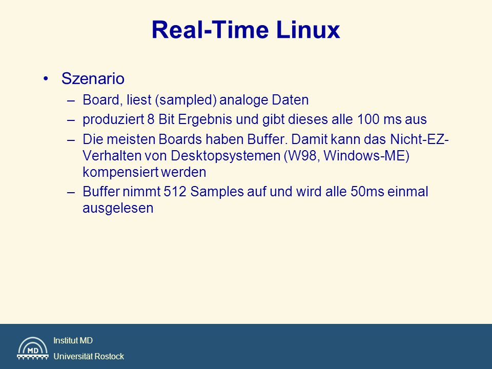 Institut MD Universität Rostock Real-Time Linux Drei Probleme.