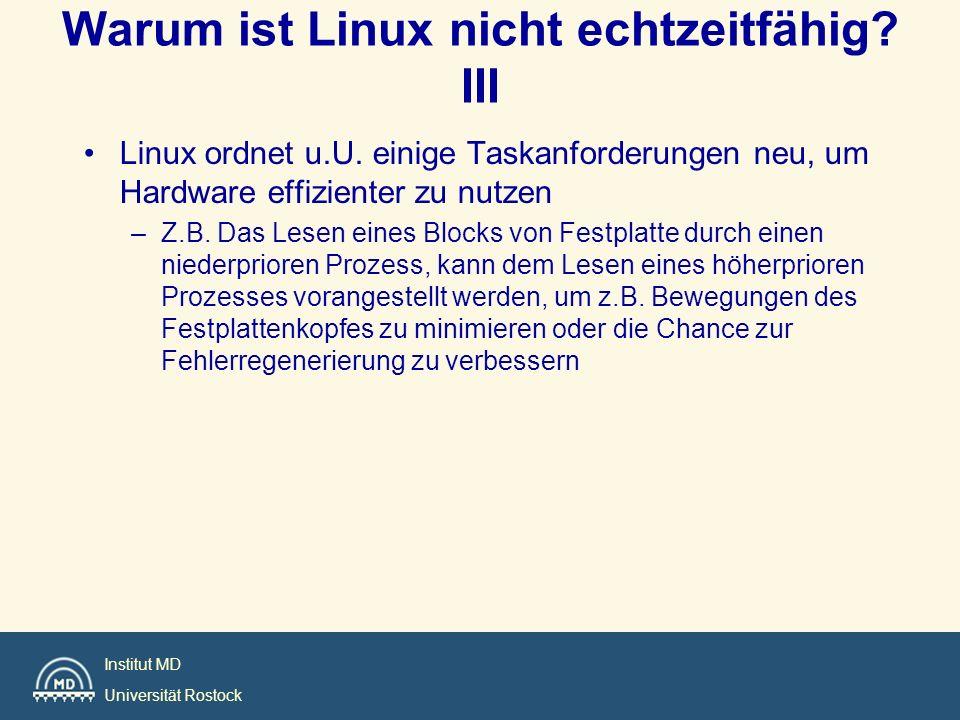 Institut MD Universität Rostock Warum ist Linux nicht echtzeitfähig.