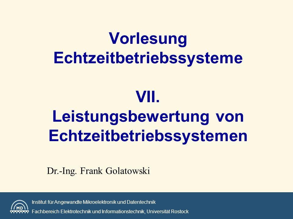 Institut MD Universität Rostock Semaphore shuffling time t2t1 = task relinquishes semaphor = task requests semaphor Task 1 Task 2 Task 1 Task number Time Semaphor Ownership Task 2 Task 1