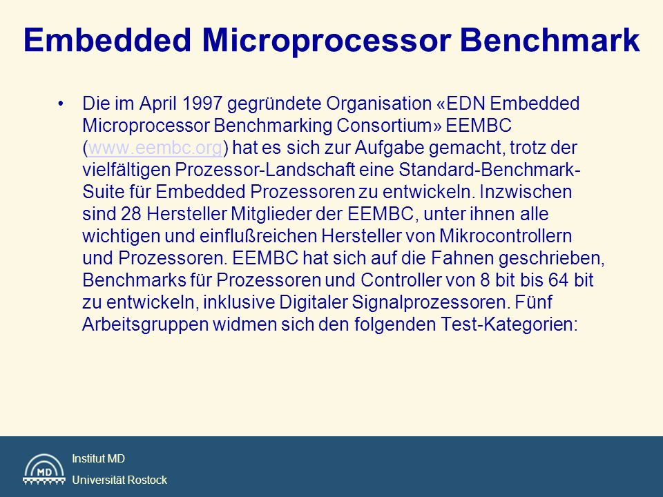 Institut MD Universität Rostock Embedded Microprocessor Benchmark Die im April 1997 gegründete Organisation «EDN Embedded Microprocessor Benchmarking