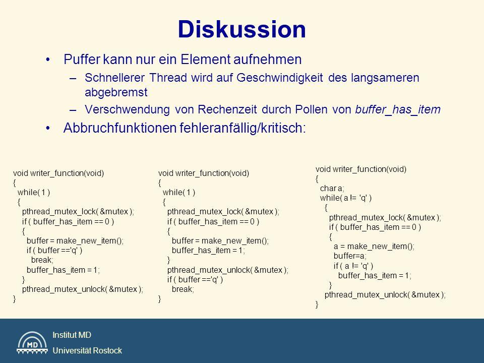 Institut MD Universität Rostock Diskussion Puffer kann nur ein Element aufnehmen –Schnellerer Thread wird auf Geschwindigkeit des langsameren abgebrem