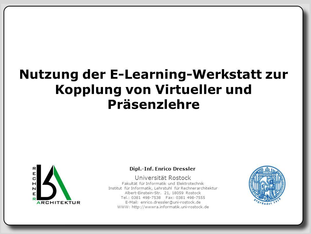 enrico.dressler@uni-rostock.deDipl.-Inf.Enrico Dressler E-Learning im Second Life Wer lehrt.