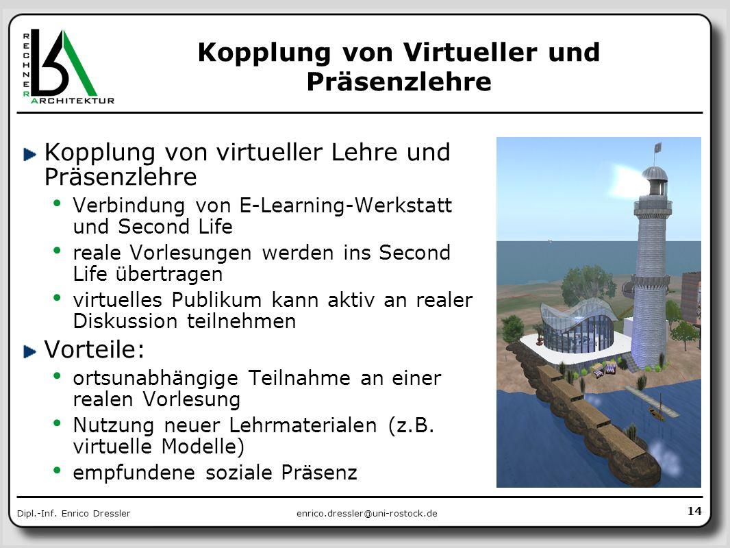 enrico.dressler@uni-rostock.deDipl.-Inf. Enrico Dressler Kopplung von Virtueller und Präsenzlehre Kopplung von virtueller Lehre und Präsenzlehre Verbi