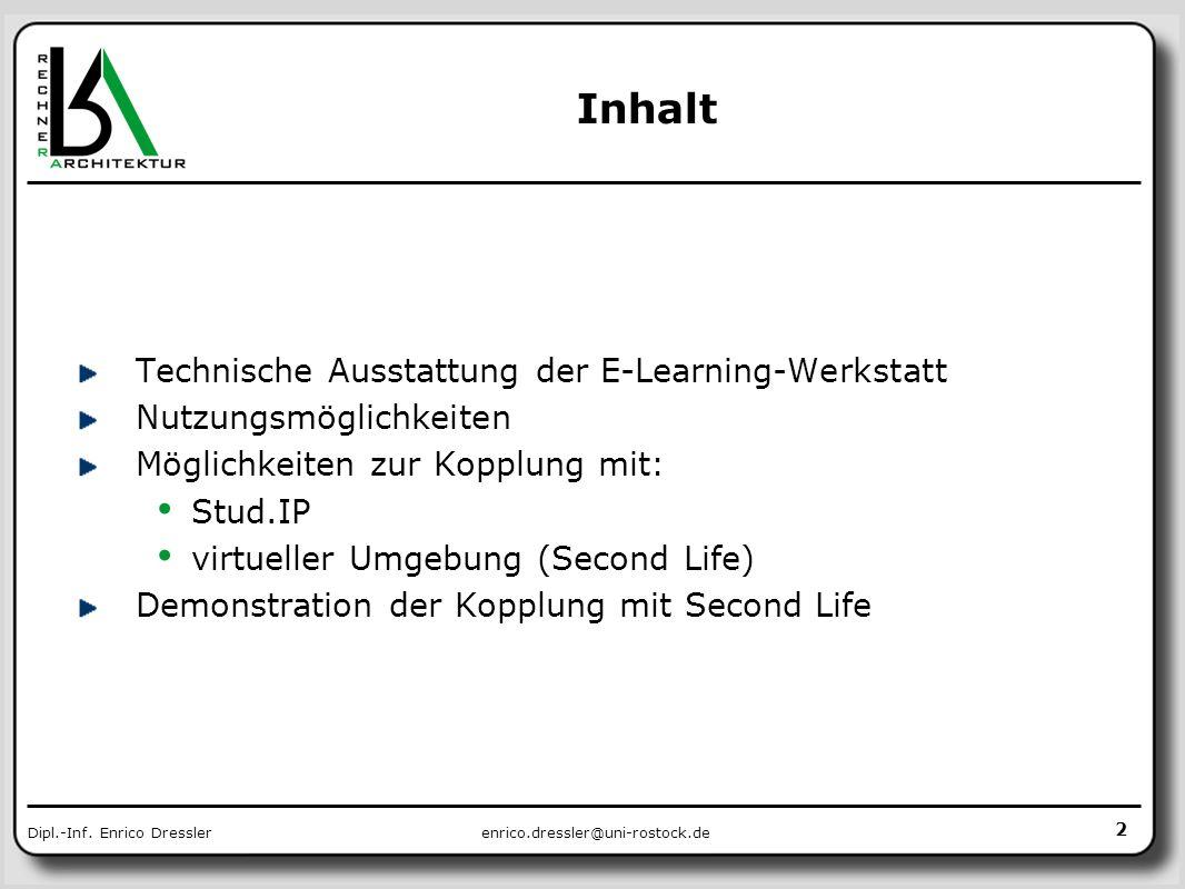 enrico.dressler@uni-rostock.deDipl.-Inf. Enrico Dressler 2 Inhalt Technische Ausstattung der E-Learning-Werkstatt Nutzungsmöglichkeiten Möglichkeiten
