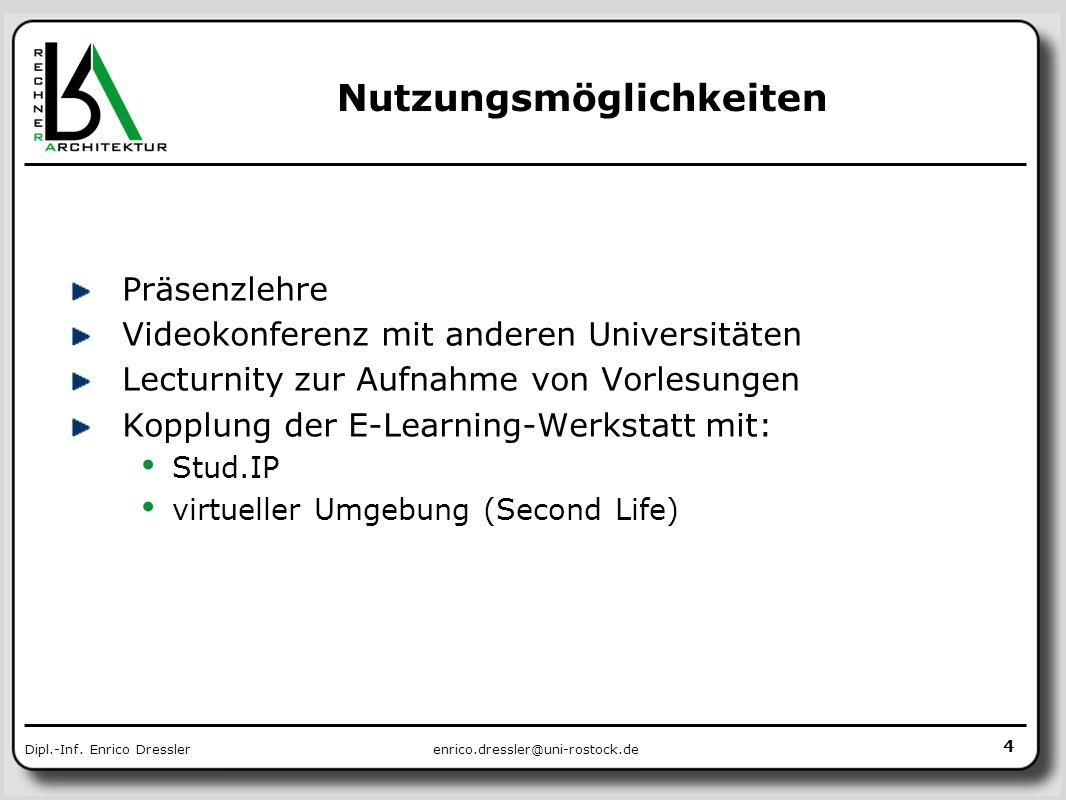 enrico.dressler@uni-rostock.deDipl.-Inf. Enrico Dressler 4 Nutzungsmöglichkeiten Präsenzlehre Videokonferenz mit anderen Universitäten Lecturnity zur