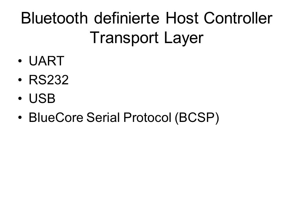 Bluetooth definierte Host Controller Transport Layer UART RS232 USB BlueCore Serial Protocol (BCSP)