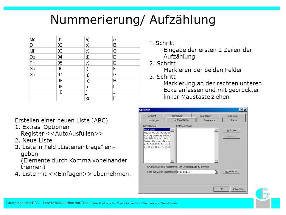 7 Grundlagen der EDV - Tabellenkalkulation mit Excel - Peter Korduan - Uni Rostock - Institut für Geodäsie und Geoinformatik Nummerierung/ Aufzählung