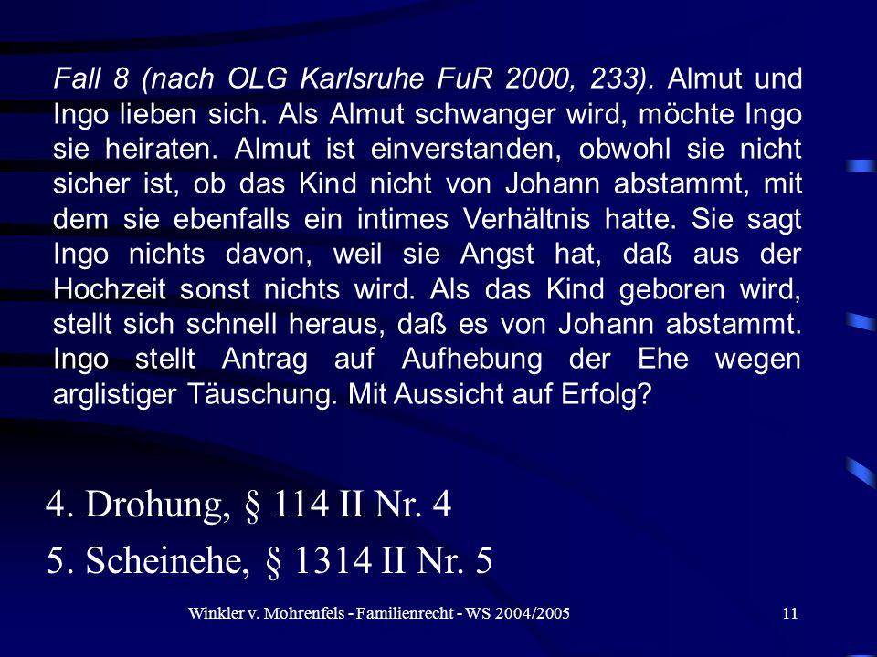 Winkler v. Mohrenfels - Familienrecht - WS 2004/200511 Fall 8 (nach OLG Karlsruhe FuR 2000, 233). Almut und Ingo lieben sich. Als Almut schwanger wird