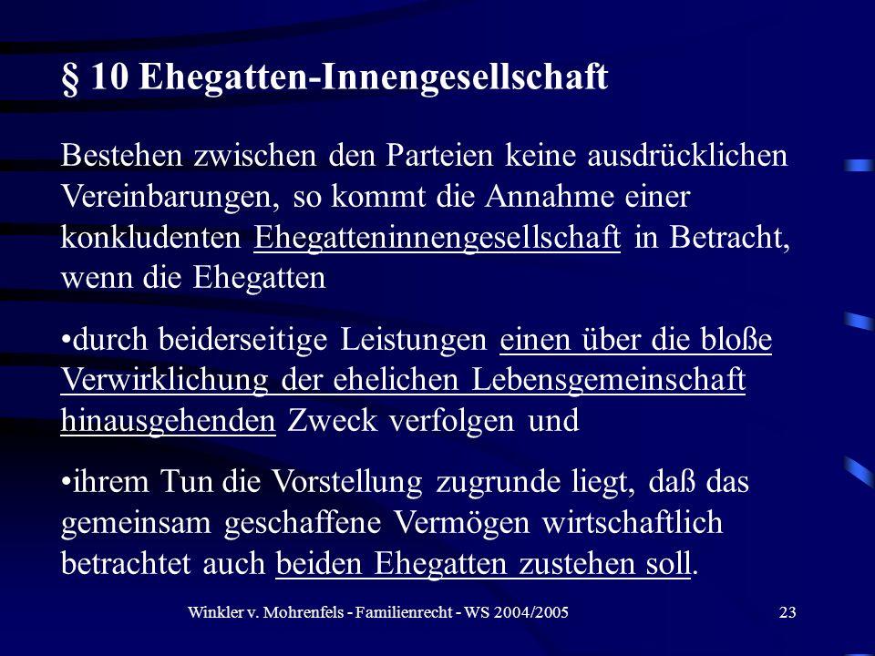 Winkler v. Mohrenfels - Familienrecht - WS 2004/200523 Bestehen zwischen den Parteien keine ausdrücklichen Vereinbarungen, so kommt die Annahme einer