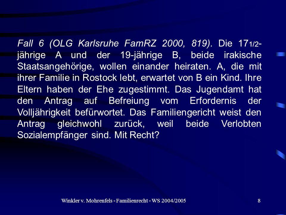 Winkler v. Mohrenfels - Familienrecht - WS 2004/20058 Fall 6 (OLG Karlsruhe FamRZ 2000, 819). Die 17 1/2 - jährige A und der 19-jährige B, beide iraki
