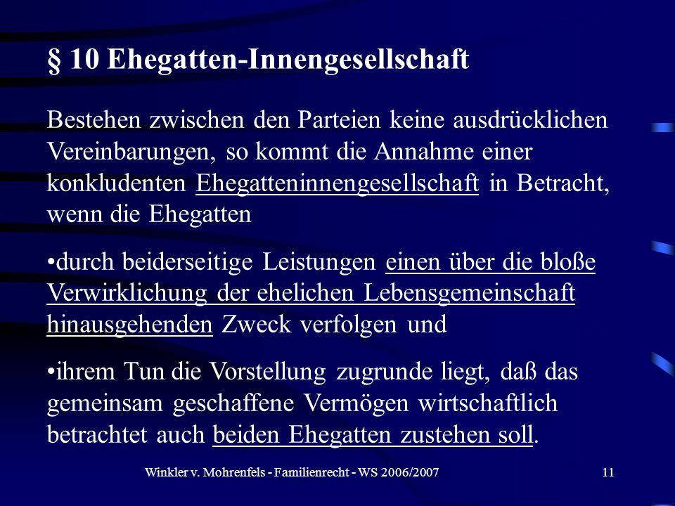 Winkler v. Mohrenfels - Familienrecht - WS 2006/200711 Bestehen zwischen den Parteien keine ausdrücklichen Vereinbarungen, so kommt die Annahme einer