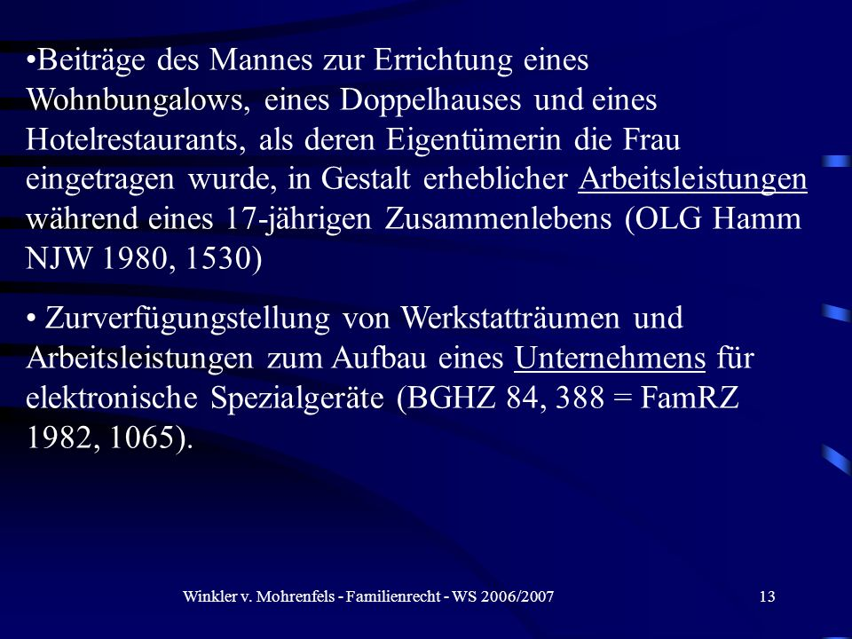 Winkler v. Mohrenfels - Familienrecht - WS 2006/200713 Beiträge des Mannes zur Errichtung eines Wohnbungalows, eines Doppelhauses und eines Hotelresta