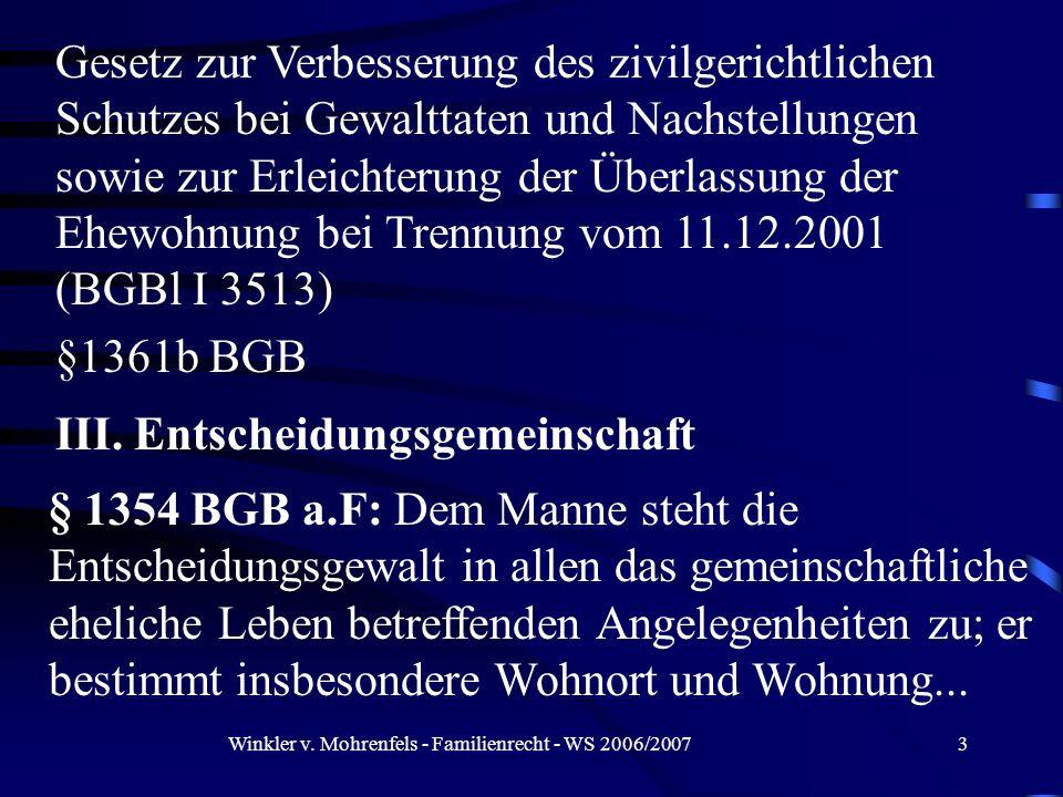 Winkler v. Mohrenfels - Familienrecht - WS 2006/20073 Gesetz zur Verbesserung des zivilgerichtlichen Schutzes bei Gewalttaten und Nachstellungen sowie