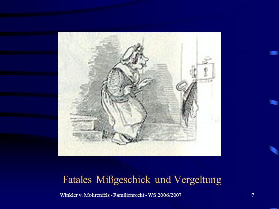 Winkler v. Mohrenfels - Familienrecht - WS 2006/20077 Fatales Mißgeschick und Vergeltung