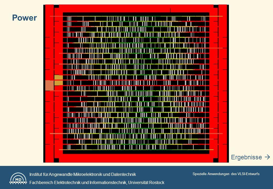 Institut für Angewandte Mikroelektronik und Datentechnik Fachbereich Elektrotechnik und Informationstechnik, Universität Rostock Spezielle Anwendungen des VLSI-Entwurfs Ergebnisse Power