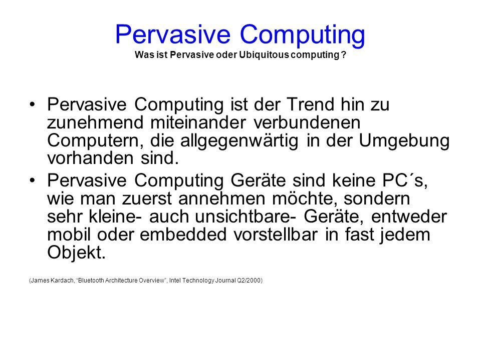 Pervasive Computing Was ist Pervasive oder Ubiquitous computing .