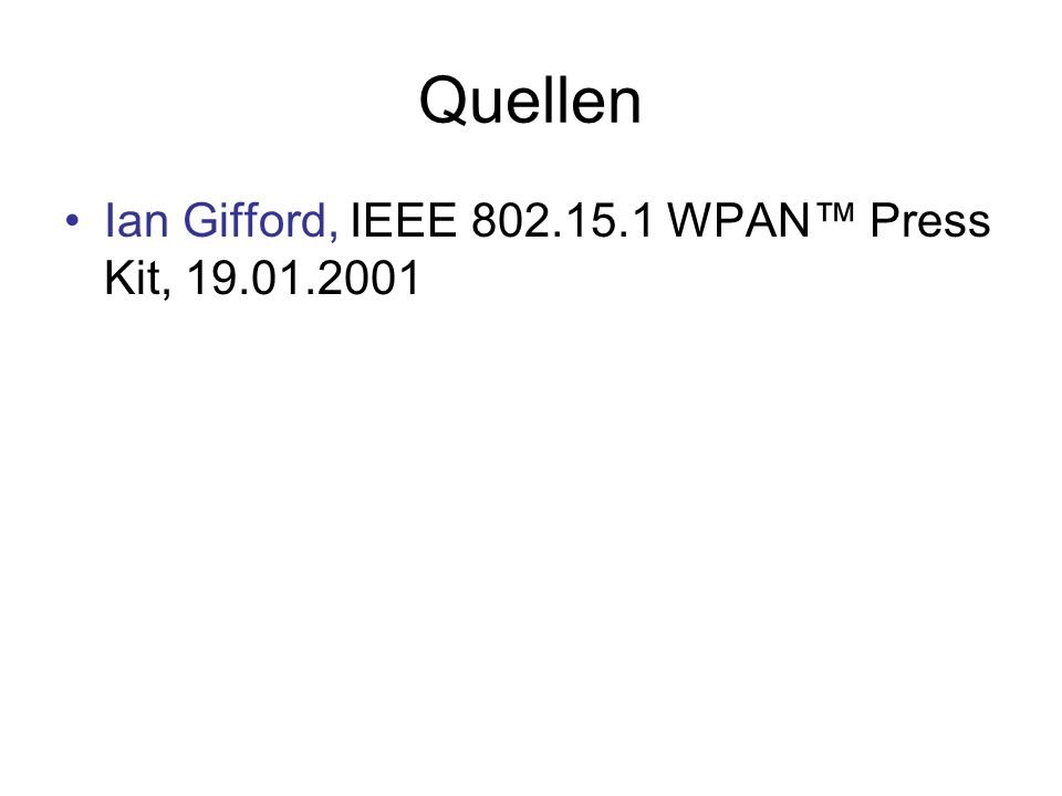 Quellen Ian Gifford, IEEE 802.15.1 WPAN Press Kit, 19.01.2001