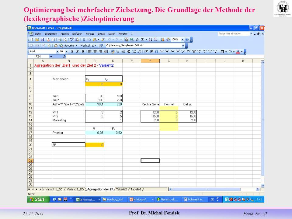 21.11.2011 Prof. Dr. Michal Fendek Folie Nr.:52 Optimierung bei mehrfacher Zielsetzung.