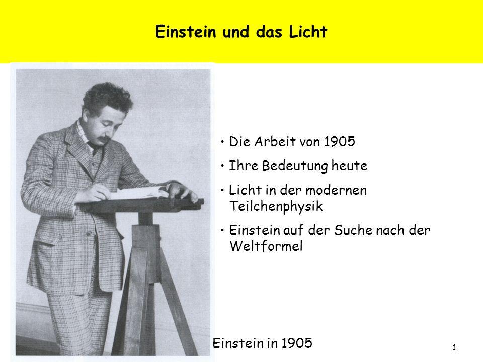 Albrecht Wagner, Sylt, 3.8.05 1 Einstein und das Licht Die Arbeit von 1905 Ihre Bedeutung heute Licht in der modernen Teilchenphysik Einstein auf der
