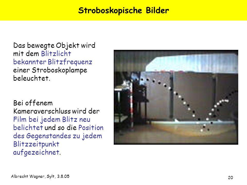 Albrecht Wagner, Sylt, 3.8.05 20 Stroboskopische Bilder Das bewegte Objekt wird mit dem Blitzlicht bekannter Blitzfrequenz einer Stroboskoplampe beleu