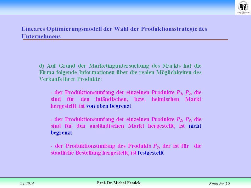9.1.2014 Prof. Dr. Michal Fendek Folie Nr.:10 Lineares Optimierungsmodell der Wahl der Produktionsstrategie des Unternehmens