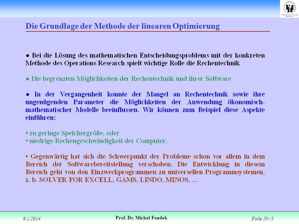 9.1.2014 Prof. Dr. Michal Fendek Folie Nr.:5 Die Grundlage der Methode der linearen Optimierung