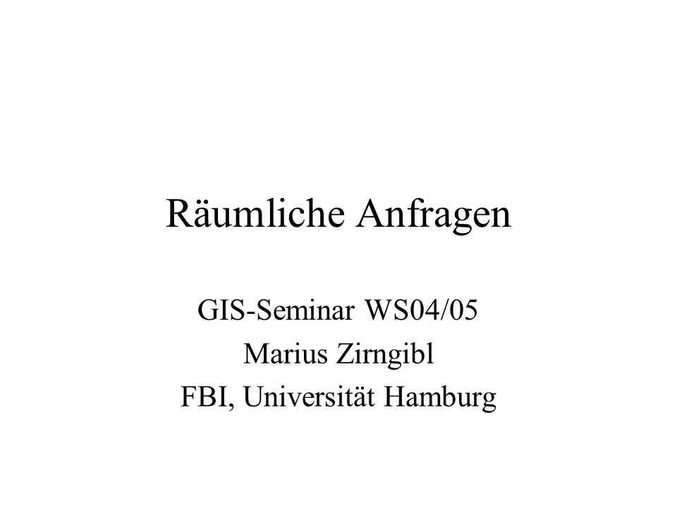 Räumliche AnfragenMarius Zirngibl / FB Informatik Uni Hamburg 12 Räumliche Anfrage mit GEOQL Formulierung der Frage in GEOQL: SELECTCITY.Name FROMCITY, LAKE WHERELAKE.Name = ´Bodensee´ and CITY.Population >= 5000 and CITY within 200 km of LAKE.