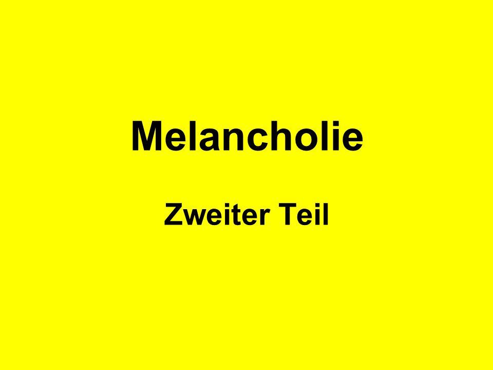 Melancholie Zweiter Teil