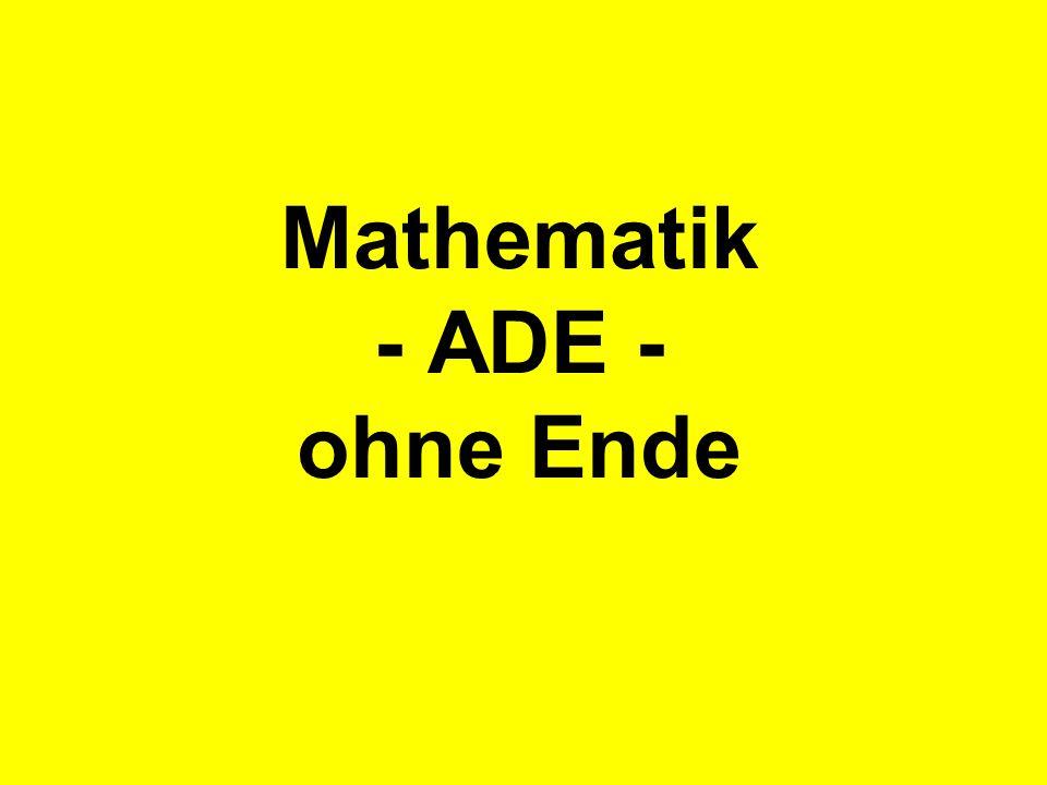 Mathematik - ADE - ohne Ende
