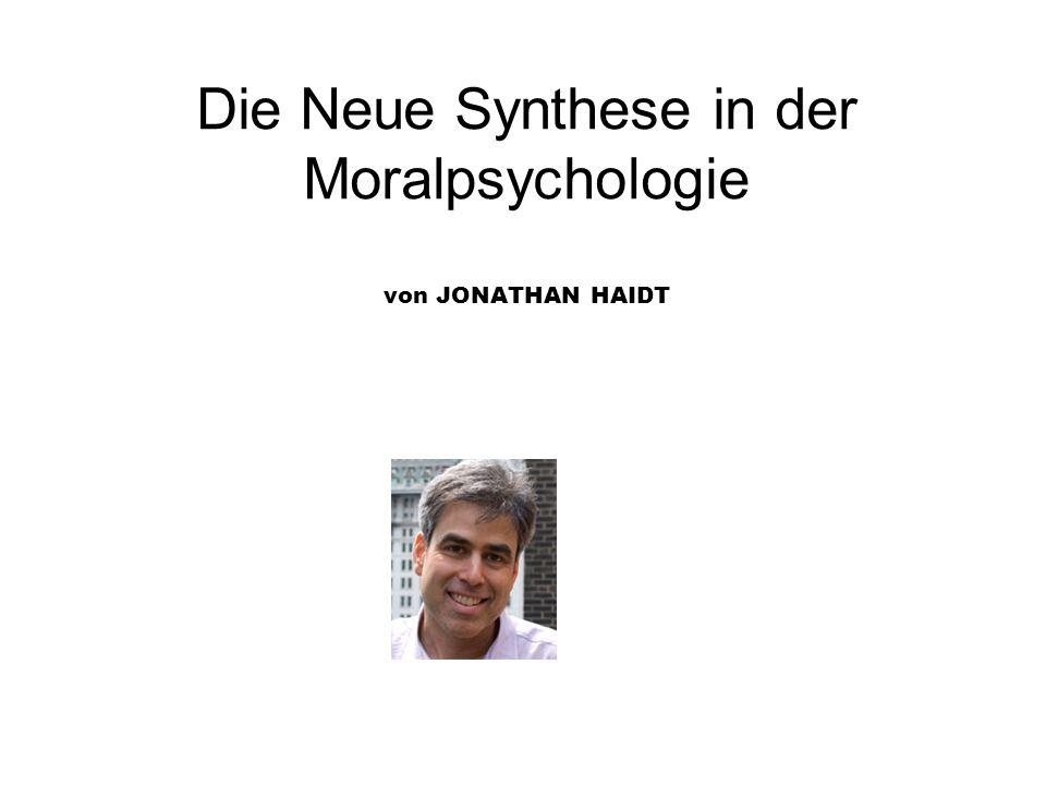 Die Neue Synthese in der Moralpsychologie von JONATHAN HAIDT