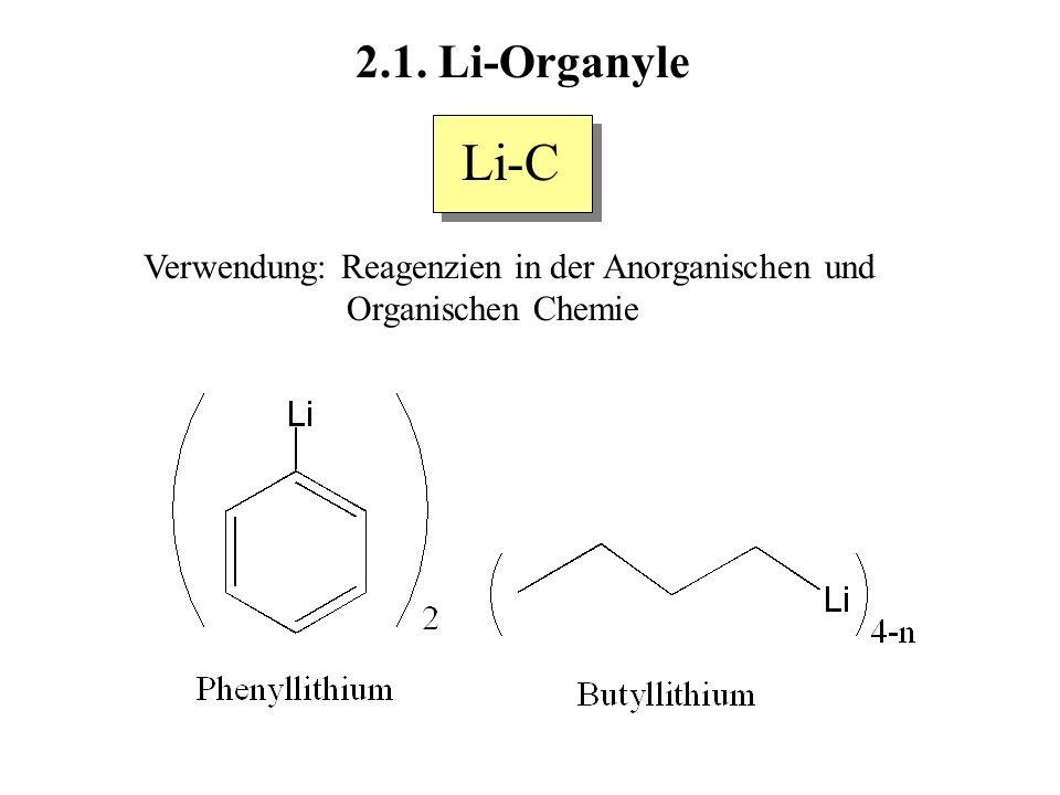 2.1. Li-Organyle Verwendung: Reagenzien in der Anorganischen und Organischen Chemie Li-C