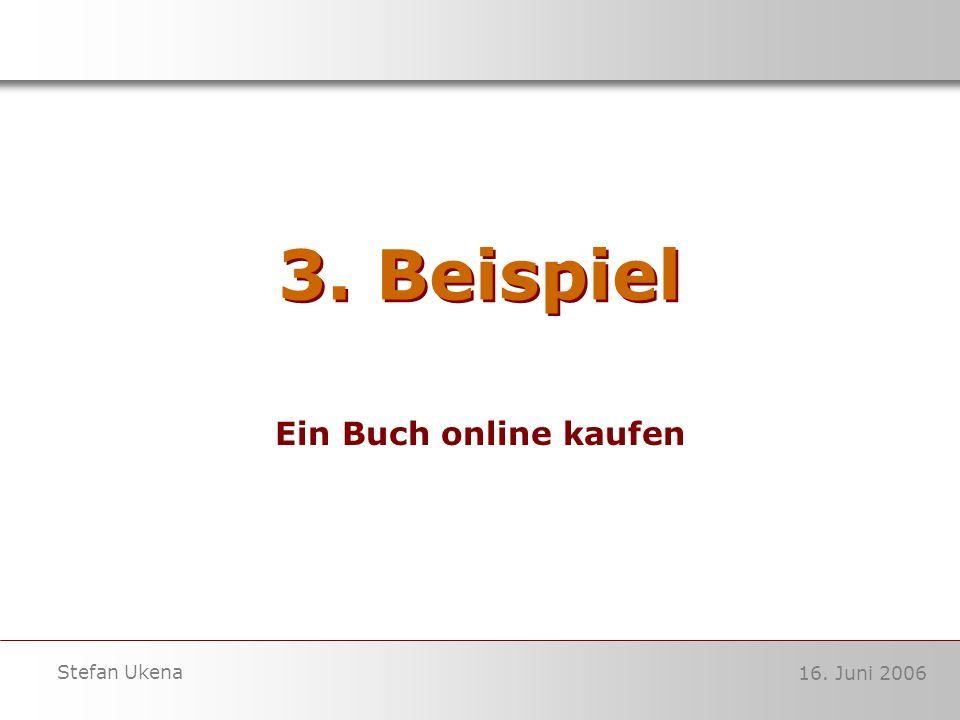 16. Juni 2006 Stefan Ukena 3. Beispiel Ein Buch online kaufen