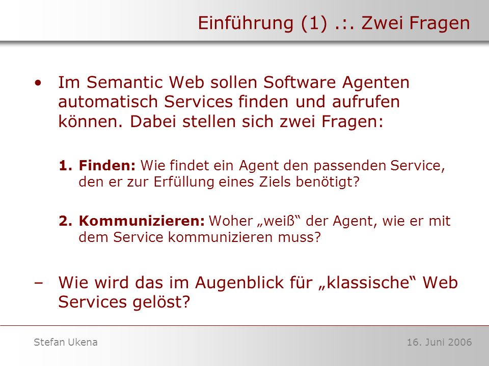 16. Juni 2006Stefan Ukena Einführung (1).:.